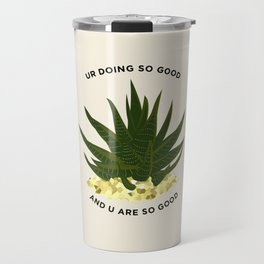 UR DOING SO GOOD Travel Mug
