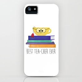 Best TEAcher Ever iPhone Case
