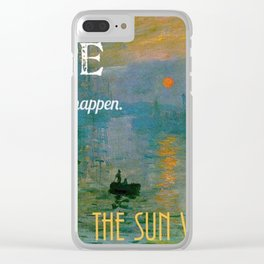 Hope:  The Sun Will Rise Clear iPhone Case
