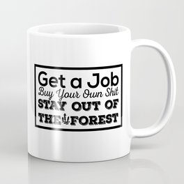 Stay out of the Forest - MFM Coffee Mug
