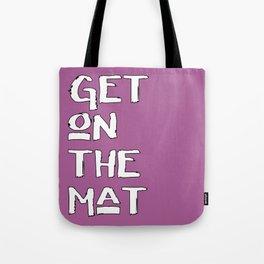 Get On The Mat - Yoga, Judo, Aikido, Wrestling, Jiu-Jitsu workout Tote Bag