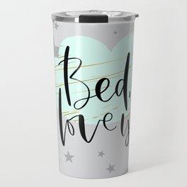 Bed I love you Travel Mug
