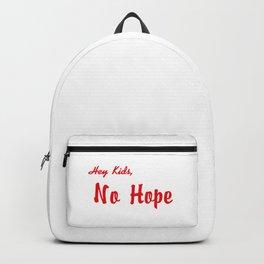 HEY KIDS, NO HOPE Backpack