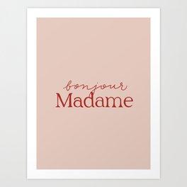 Bonjour Madame Art Print