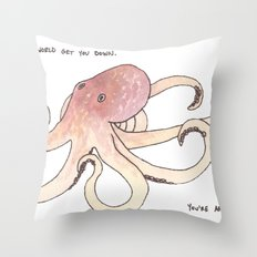 Don't let the world get you down. Throw Pillow
