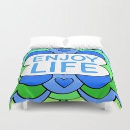 Enjoy life Duvet Cover