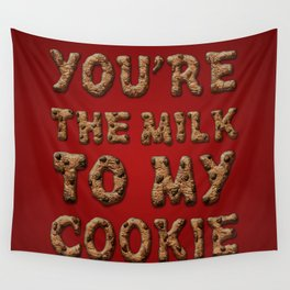 You're the Milk To My Cookie Wall Tapestry
