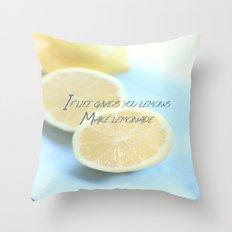 If Life Gives You Lemons Make Lemonade Throw Pillow