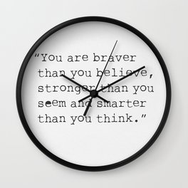 You are braver than you believe... Wall Clock