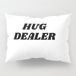 hug dealer Pillow Sham