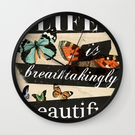 Life is Breathtakingly Beautiful Wall Clock
