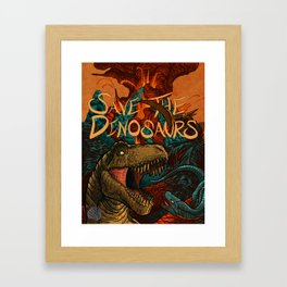 Save the Dinosaurs Framed Art Print