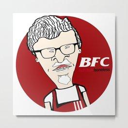 Butthead's Fried Chicken Metal Print