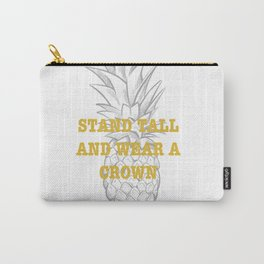 stand tall and wear a crown Carry-All Pouch