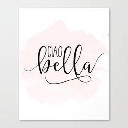 CIAO BELLA DESIGN, Ciao Bella Wall Art,Spanish Quote,Spanish Decor,Spanish Gifts,Modern Decor Canvas Print