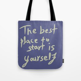 The best place to start is yourself #2 Tote Bag