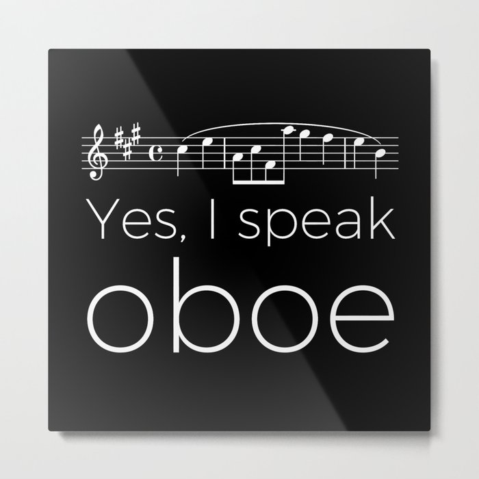 Yes, I speak oboe (2) (black) Metal Print