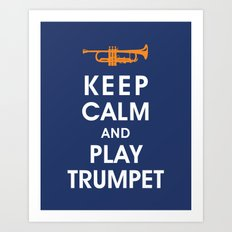 Keep Calm and Play Trumpet Art Print