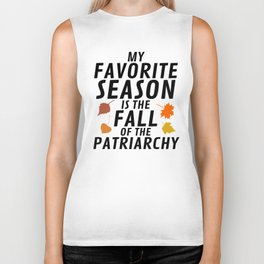My Favorite Season is the Fall of the Patriarchy Biker Tank