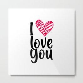 I love you 1 Metal Print