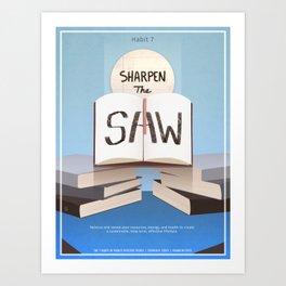 Habit 7 - Sharpen The Saw Art Print