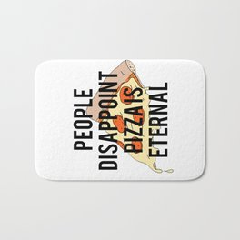 People disappoint, pizza is eternal PRINTABLE art,printable decor,kitchen art,printable art,dining r Bath Mat