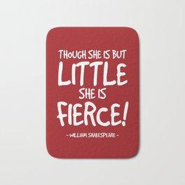 She is Fierce Quote - Shakespeare Bath Mat