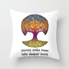 Storms make trees take deeper roots - Tree print Throw Pillow