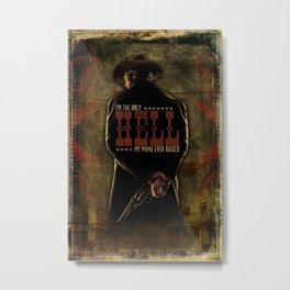 I'm The Only Hell My Mama Ever Raised Metal Print