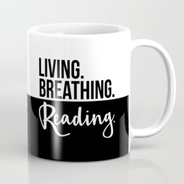 Living. Breathing. Reading. - B&W Coffee Mug