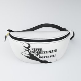 NEVER UNDERESTIMATE MY POTENTIAL CHESS Fanny Pack