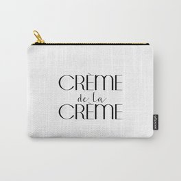 Creme de la Creme French Quote Inspirational Poster Gift Idea For Her Typography Quote Typographic Carry-All Pouch