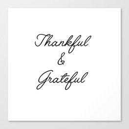 thankful & grateful Canvas Print