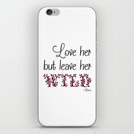 Love her but leave her Wild-Purple iPhone Skin