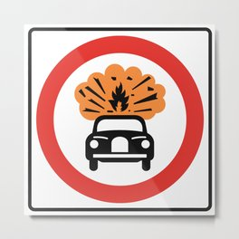 No Vehicles Carrying Explosives Sign Metal Print