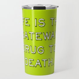 life and death quote Travel Mug