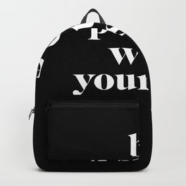 be patient with yourself Backpack