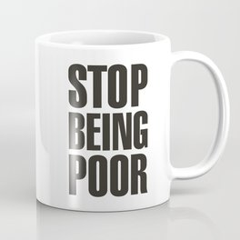 Stop Being Poor - Paris Hilton Coffee Mug