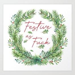 Festive As Fuck Art Print