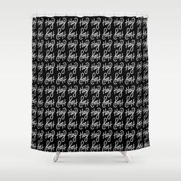 Hey hey hey   [black & white] Shower Curtain