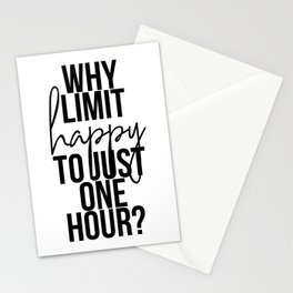 Why Limit Happy to Just One Hour? Stationery Cards