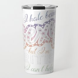 Hate being Sexy I'm British So I Can't Help It Travel Mug