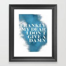 Frankly my dear Framed Art Print
