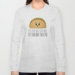 Let's Taco Bout Love Baby Long Sleeve T-shirt