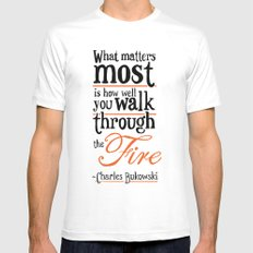 What Matters Most - Charles Bukowski Quote Mens Fitted Tee White MEDIUM