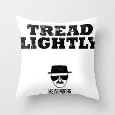 Breaking Bad - Tread Lightly - Heisenberg Throw Pillow