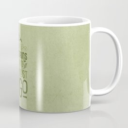 Mountains Are Calling in Green Coffee Mug