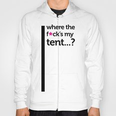 Where the f*ck is my tent? Hoody