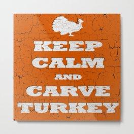 Vintage Thanksgiving Keep Calm and Carve Turkey Metal Print