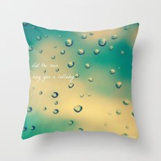 Let the Rain Sing you a Lullaby Throw Pillow